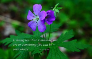 Is being sensitive something you are or something you can be - your choice