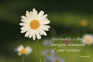 Spirituality is the energitic dimensins of your existens